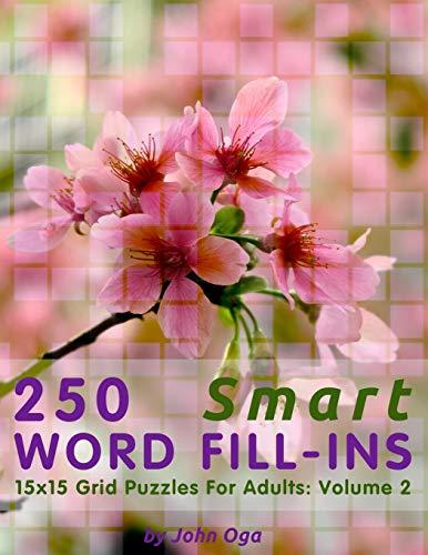 250 Smart Word Fill-Ins: 15x15 Grid Puzzles: Oga, John