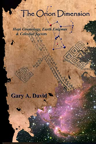9781707075348: The Orion Dimension: Hopi Cosmology, Earth Enigmas & Celestial Secrets