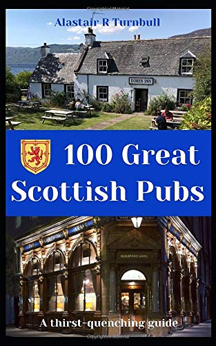 9781707194834: 100 Great Scottish Pubs: A thirst quenching guide