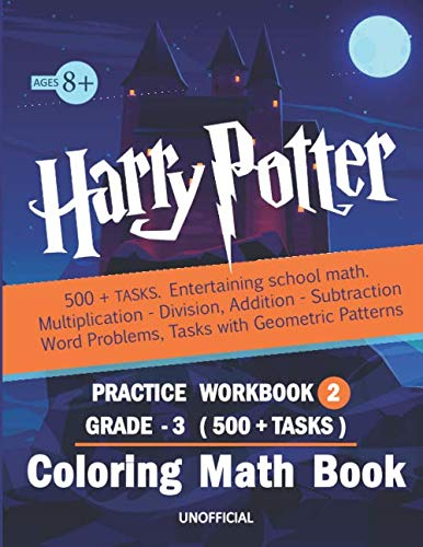 9781707248957: Harry Potter Coloring Math Book 3 Grade & Practice Workbook - 2 ( Ages 8+ ) 500 Tasks: Adding and subtracting, Multiplying and dividing, Place value, ... time and many more for 3 Grade (Unofficial)