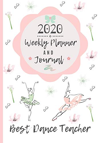 9781707863341: Best Dance Teacher 2020 Weekly Planner & Journal: Instructor Appreciation Gift / Diary & Writing Thank You Present