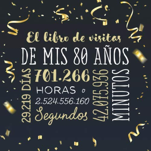 9781707947515: El libro de visitas de mis 80 años: Decoración para celebrar una fiesta de 80 cumpleaños – Regalo para hombre y mujer - 80 años - Libro de firmas para felicitaciones y fotos de los invitados