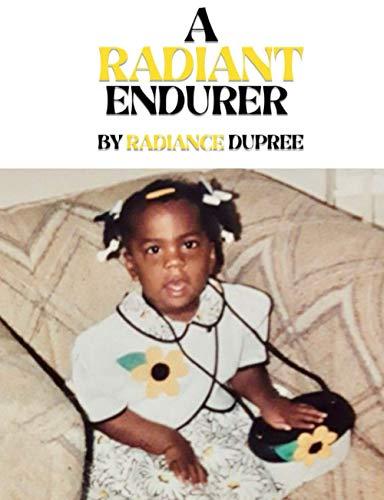 9781708275013: A Radiant Endurer