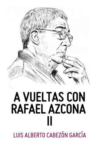 A VUELTAS CON RAFAEL AZCONA II: GARCÍA, LUIS ALBERTO