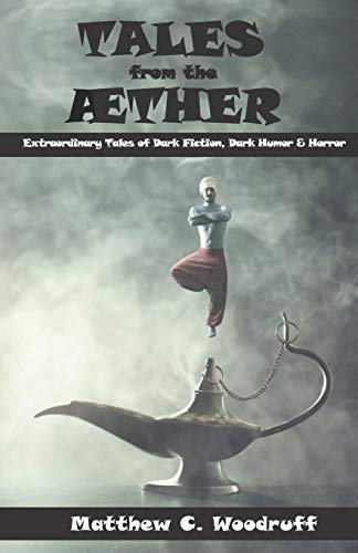 9781709364020: TALES from the AETHER: Extraodinary Tales of Dark Fiction, Dark Humor and Horror
