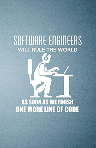 9781709489938: Software Engineers Will Rule the World as Soon as We Finish One More Line of Code A5 Lined Notebook: Funny Sayings Software Engineers Blank Journal ... Composition Great For Home School Writing