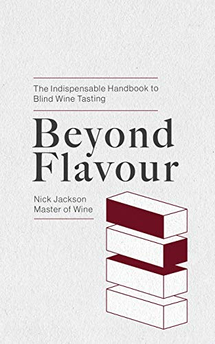9781709965708: Beyond Flavour: The Indispensable Handbook to Blind Wine Tasting