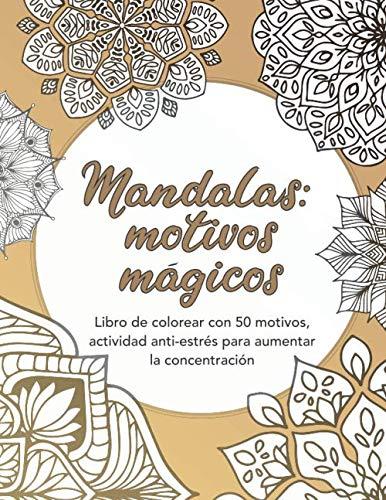 9781710005097: Mandalas: motivos mágicos — Libro de colorear con 50 motivos, actividad anti-estrés para aumentar la concentración: Dificultad media, libro de ... colorear adultos, Mandalas para colorear)