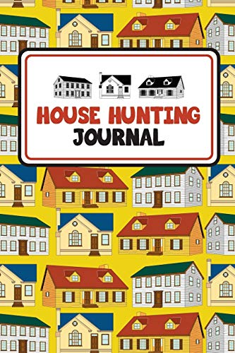 9781710023725: House Hunting Journal: Home Buying Checklist, Real Estate Buying And Organizing, Guide To Buy A New Home, Investment Tracker, Realtors Planner