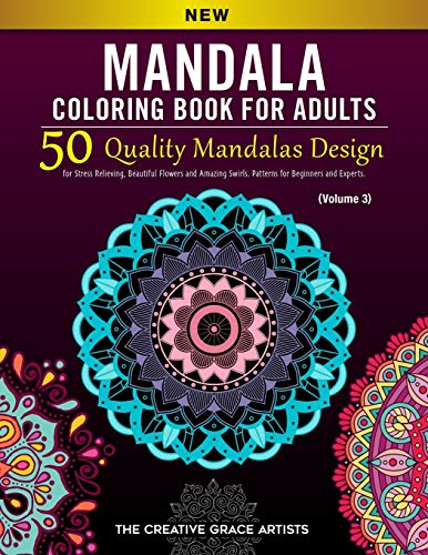 9781710186246: Mandala Coloring Book for Adults: 50 Quality Mandalas Design for Stress Relieving, Beautiful Flowers and Amazing Swirls. Patterns for Beginners and Experts. (Volume 3)
