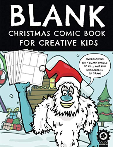 9781710251081: Blank Christmas Comic Book For Creative Kids: Includes 25 Festive Characters And Over 100 Pages Of Blank Panels To Fill (Seasonal Blank Comic)