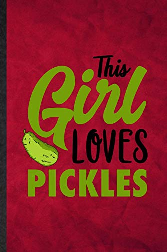 9781710755565: This Girl Loves Pickles: Funny Blank Lined Pickle Vegan Keep Fit Notebook/ Journal, Graduation Appreciation Gratitude Thank You Souvenir Gag Gift, Modern Cute Graphic 110 Pages
