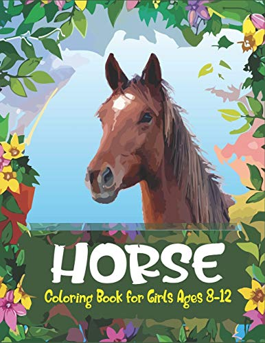 9781710797756: Horse Coloring Book For Girls Ages 8-12: Horse Coloring Pages for Kids (Horse Children Activity Book for Girls & Boys Ages 4-8 9-12, with 50 Super Fun ... gift for horse lovers) Cute gift for girls