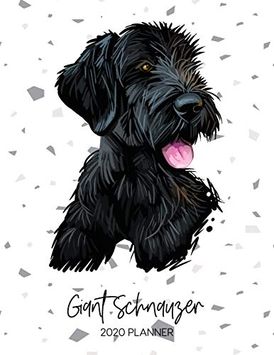 9781710889222: Giant Schnauzer 2020 Planner: Dated Weekly Diary With To Do Notes & Dog Quotes (Awesome Calendar Planners for Dog Owners - Pedigree Puppy Breed)