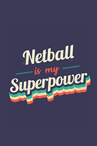 9781711076331: Netball Is My Superpower: A 6x9 Inch Softcover Diary Notebook With 110 Blank Lined Pages. Funny Vintage Netball Journal to write in. Netball Gift and SuperPower Retro Design Slogan