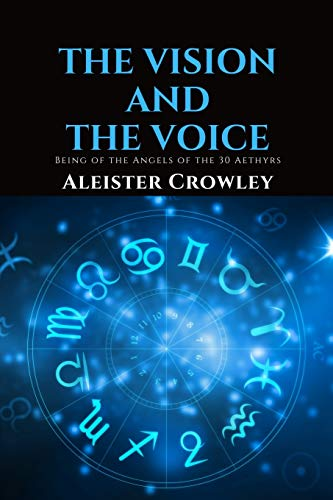 9781711122151: The Vision and the Voice: Being of the Angels of the 30 Aethyrs