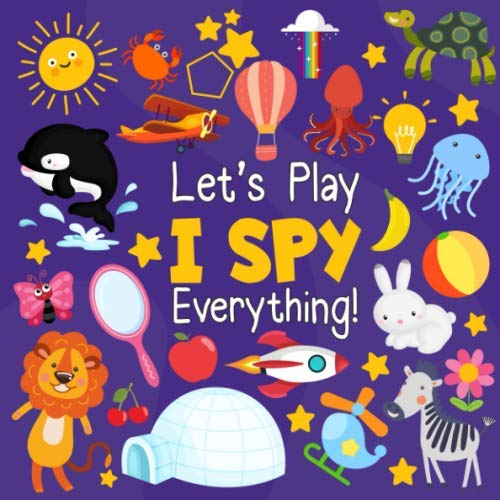 9781711724379: Let's Play I Spy Everything!: A Fun Guessing Game for 2-4 Year Olds|Boys and girls,Spy Book Puzzles(ABC Books)