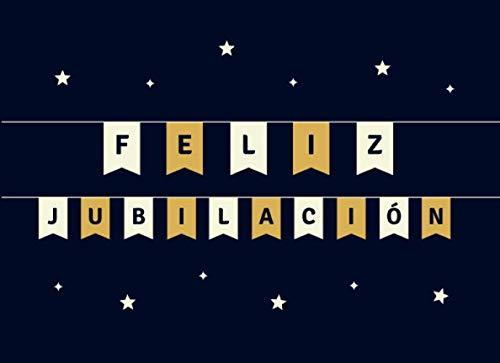 9781711828664: Feliz Jubilación: Libro de Firmas para Jubilación para Escribir Felicitaciones, Mensajes y Recuerdos Felices | Regalo Hermoso para una Fiesta de Jubilación