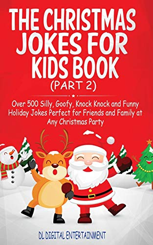 9781712206843: The Christmas Jokes for Kids Book (Part 2): Over 500 Silly, Goofy, Knock Knock and Funny Holiday Jokes and riddles Perfect for Friends and Family at Any Christmas Party