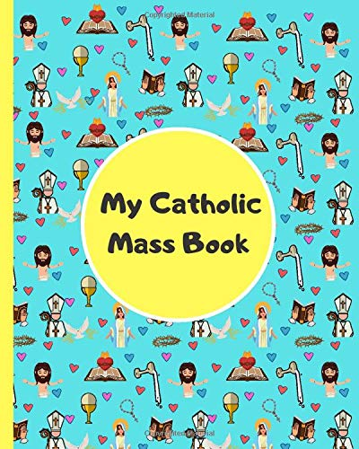 9781712367025: My Catholic Mass Book: Roman Catholic Interactive Mass Book For Children & Teens with Mass Prayers and Pages for Coloring