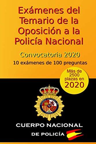 9781712733035: Exámenes del Temario de la Oposición a la Policía Nacional - Convocatoria 2020: 10 exámenes de 100 preguntas (Oposición Policía Nacional 2020)