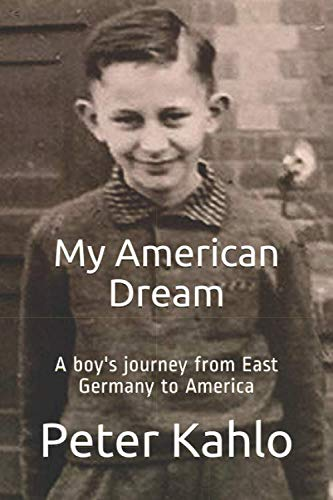 9781713159933: My American Dream: A boy's journey from East Germany to America