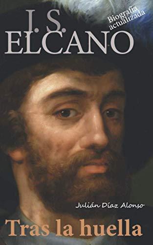 9781713171577: J. S. Elcano: Tras la huella