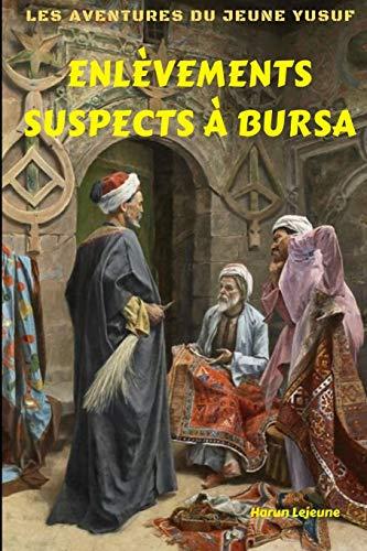 9781713281511: Les aventures du jeune Yusuf: Enlèvements suspects à Bursa