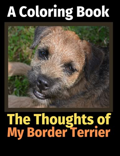 9781713346081: The Thoughts of My Border Terrier: A Coloring Book