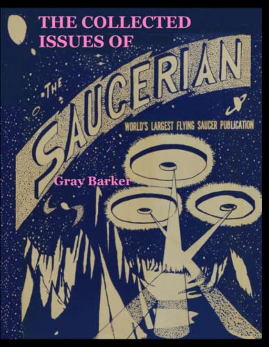 The Collected Issues of The Saucerian: World's: Gray Barker