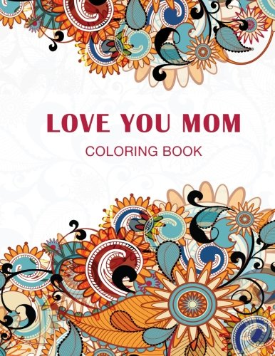 Love you Mom: Coloring Book: Haywood Coloring Books