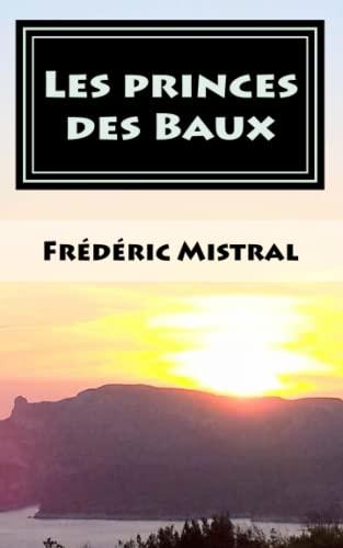 Les princes des Baux (Paperback): Frederic Mistral