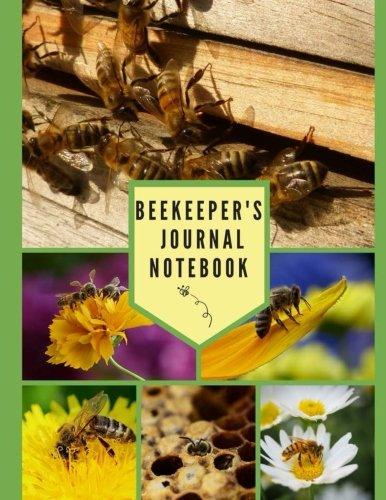 Beekeeper's Journal Notebook: Beekeeping Logbook: Natasha Campbell