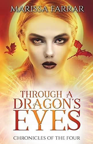 9781717170583: Through a Dragon's Eyes: A Reverse Harem Fantasy (Chronicles of the Four) (Volume 1)
