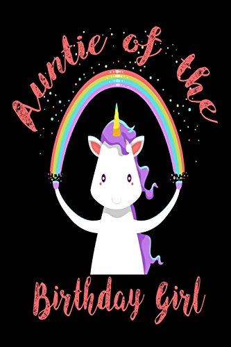 Auntie of the Birthday Girl: Unicorn Birthday: Publishing, Creative Juices