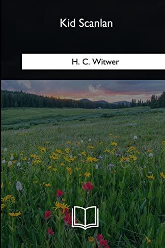 Kid Scanlan: Witwer, H. C.