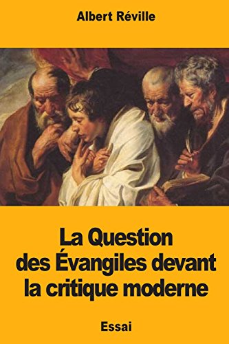 9781717384928: La Question des Évangiles devant la critique moderne