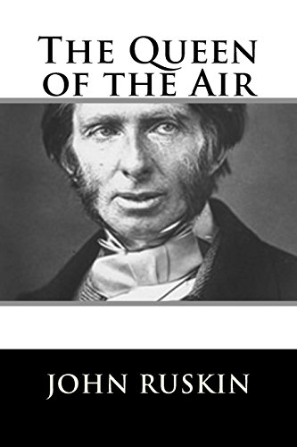 The Queen of the Air: Ruskin, John