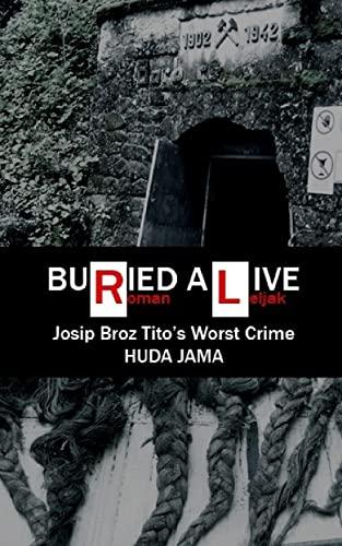 9781717447401: Buried Alive: Josip Broz Tito's Worst Crime - Huda Jama