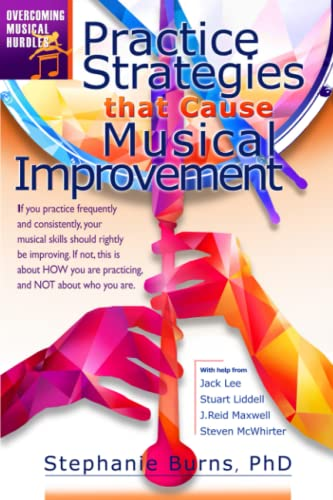 9781717482198: Practice Strategies That Cause Musical Improvements (Overcoming Musical Hurdles)