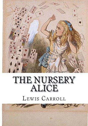 The Nursery Alice: Carroll, Lewis
