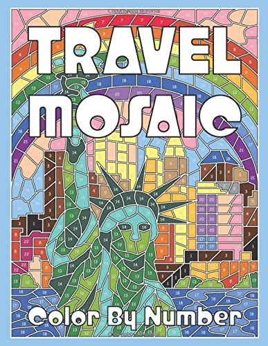 TRAVEL MOSAIC Color by Number: Activity Puzzle Coloring Book for Adults Relaxation & Stress ...