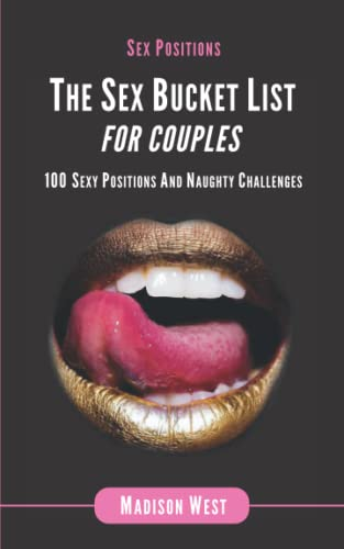 9781717567963: Sex Positions - The Sex Bucket List for Couples: 100 Sexy Positions and Naughty Challenges