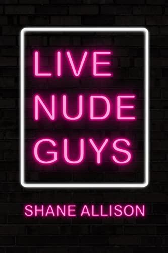 Live Nude Guys (Paperback): Shane Allison