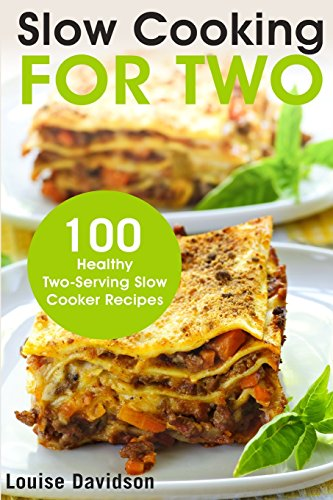 9781717578358: Slow Cooking for Two: 100 Healthy Two-Serving Slow Cooker Recipes: Volume 1 (Cooking for Two Cookbook)