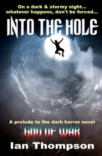 Into The Hole (Paperback): Ian Thompson