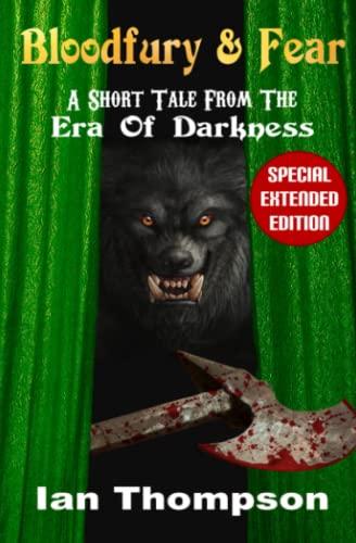 Bloodfury & Fear: A Short Tale From: Ian Thompson