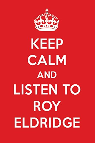 Keep Calm and Listen to Roy Eldridge: Papers, Perfect