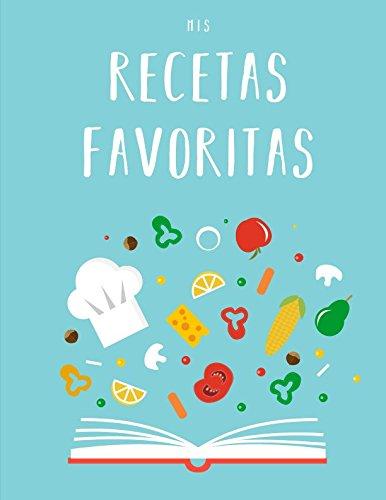 9781717958143: Mis Recetas Favoritas: Libro de recetas «hazlo tú mismo» XXL para anotar tus recetas favoritas