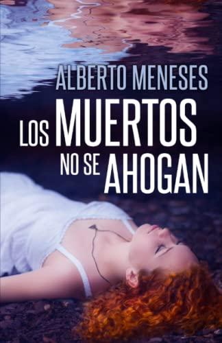 9781718004191: Los muertos no se ahogan (Roberto Fuentes)